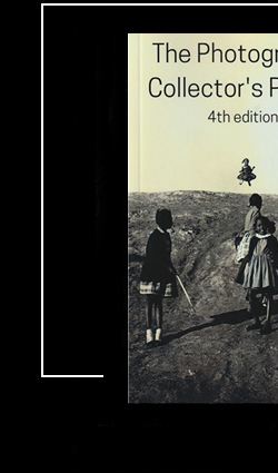 The Photography Collector's Primer by Susan Todd-Raque